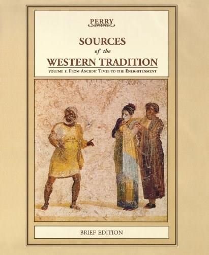 Sources of the Western Tradition, by Perry, Brief Edition, Volume 1: From Ancient Times to the Enlightenment 9780618539017