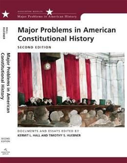 Major Problems in American Constitutional History: Documents and Essays, by Hall, 2nd Edition 9780618543335