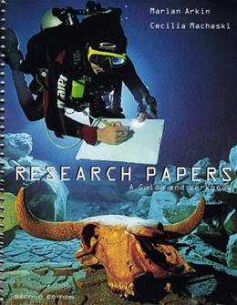 Research Papers: A Guide and Workbook, by Arkin, 2nd Edition 9780618549788