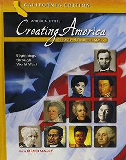 Creating America: A History of the United States: Beginnings Through World War 1, by Garcia, CALIFORNIA EDITION, Grade 8 9780618559497