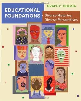 Educational Foundations: Diverse Histories, Diverse Perspectives, by Huerta 9780618562558