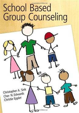 School Based Group Counselling, by Sink 9780618574476