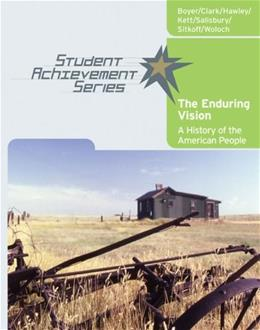 Student Achievement Series: The Enduring Vision: A History of the American People, by Boyer 9780618738809