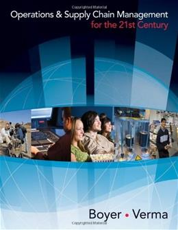 Operations and Supply Chain Management for the 21st Century, by Boyer PKG 9780618749331