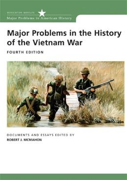 Major Problems in the History of the Vietnam War, by McMahon, 4th Edition 9780618749379