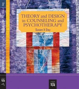 Theory and Design in Counseling and Psychotherapy, by Day, 2nd Edition 9780618801459
