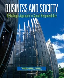 Business and Society: A Strategic Approach to Social Responsibility, by Thorne, 3rd Edition 9780618823369