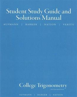 Student Study Guide and Solutions Manual - College Trigonometry - 6th Edition 9780618825080