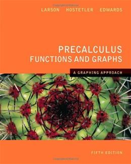 Precalculus Functions and Graphs: A Graphing Approach, by Larson, 5th Edition 9780618851508