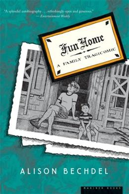 Fun Home: A Family Tragicomic, by Bechdel 9780618871711