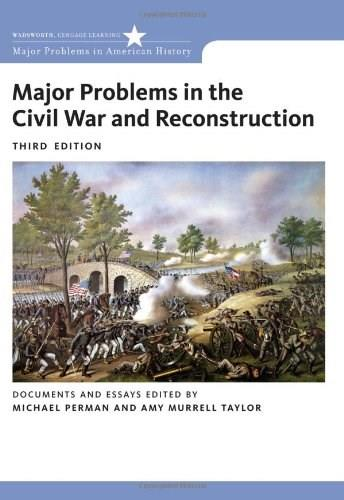 Major Problems in the Civil War and Reconstruction: Documents and Essays, by Perman, 3rd Edition 9780618875207