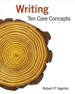 Writing: 10 Core Concepts, by Yagelski 9780618919772