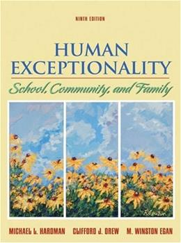 Human Exceptionality: School, Community and Family, by Hardman, 9th Edition 9780618920426
