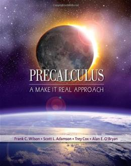 Precalculus: A Make it Real Approach, by Wilson 9780618949915