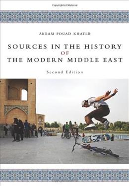 Sources in the History of the Modern Middle East, by Khater, 2nd Edition 9780618958535