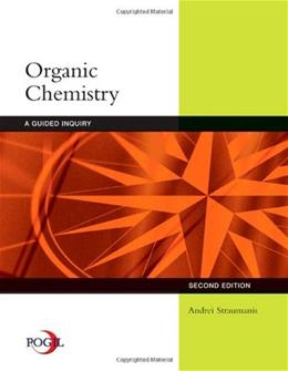 Organic Chemistry: A Guided Inquiry, by Straumanis, 2nd Edition, WORKTEXT 9780618974122