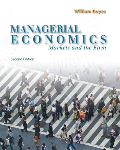 Managerial Economics: Markets and the Firm, by Boyes, 2nd Edition 9780618988624