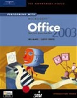 Performing with Microsoft Office 2003: Introductory Course (Performing Series) 1 9780619183813