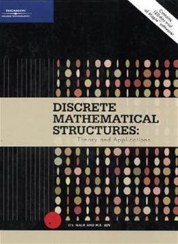 Discrete Mathematical Structures: Theory and Applications, by Malik PKG 9780619212858