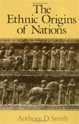 Ethnic Origins of Nations, by Smith 9780631161691