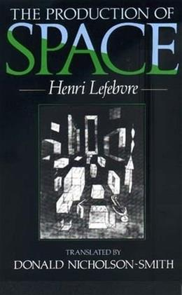 Production of Space, by Lefebvre 9780631181774