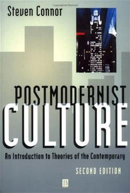 Postmodernist Culture, by Conner, 2nd Edition 9780631200529