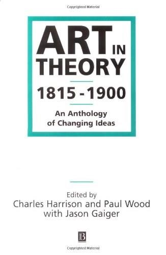 Art in Theory: 1815-1900 An Anthology of Changing Ideas, by Harrison 9780631200666