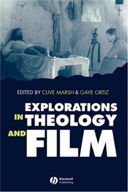 Explorations in Theology and Film: An Introduction, by Marsh 9780631203568