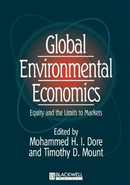 Global Environmental Economics: Equity and the Limits to Markets 1 9780631210306