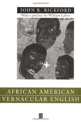 African American Vernacular English: Features, Evolution, Educational Implications, by Rickford 9780631212454