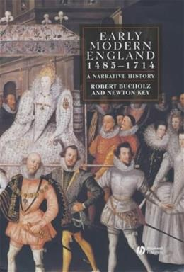 Early Modern England 1485-1714: A Narrative History, by Bucholz 9780631213925