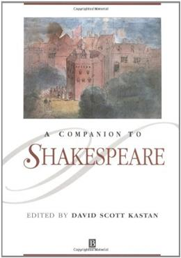 Companion to Shakespeare, by Kastan, Reprint Edition 9780631218784