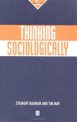 Thinking Sociologically, by Bauman, 2nd Edition 9780631219293