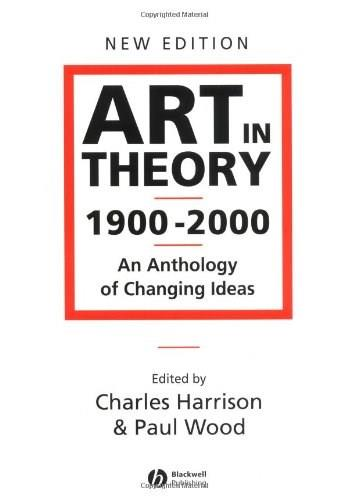 Art in Theory 1900 - 2000: An Anthology of Changing Ideas 2nd 9780631227083