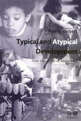 Typical and Atypical Development: From Conception to Adolescence, by Herbert 9780631234678