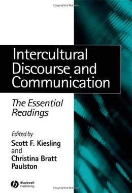 Intercultural Discourse and Communication: The Essential Readings, by Kiesling 9780631235446