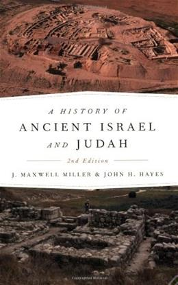 History of Ancient Israel And Judah, by Miller, 2nd Edition 9780664223588