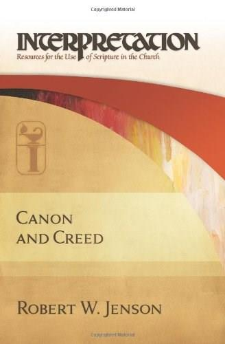 Canon and Creed: Interpretation: Resources for the Use of Scripture in the Church, by Jenson 9780664230548