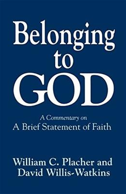 Belonging to God: A Commentary on A Brief Statement of Faith 9780664252960