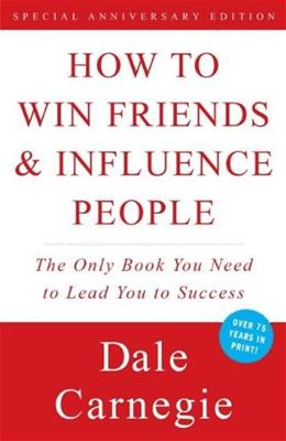 How to Win Friends and Influence People, by Carnegie 9780671027032