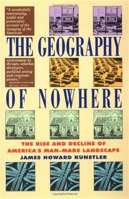 Geography Of Nowhere: The Rise And Decline of America