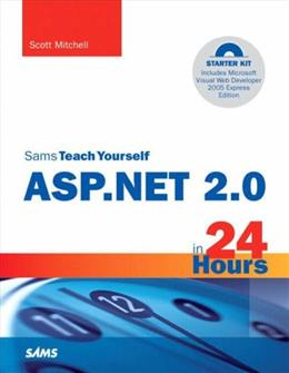 Sams Teach Yourself ASP.NET 2.0 in 24 Hours, by Mitchell BK w/CD 9780672327384