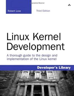 Linux Kernel Development, by Love, 3rd Edition 9780672329463