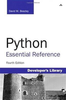 Python Essential Reference, by Beazley, 4th Edition 9780672329784