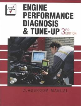Engine Performance Diagnosis and Tune Up, by Clark, 3rd Edition, 2 Volume Set 3 PKG 9780673981028
