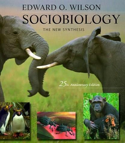 Sociobiology: The New Synthesis, by Wilson, 25th Anniversary Edition 9780674002357