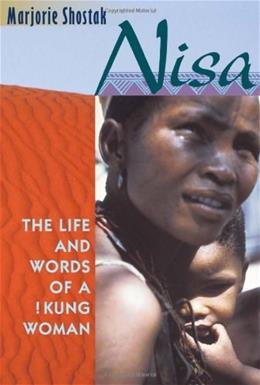 Nisa: The Life and Words of a !Kung Woman, by Shostak 9780674004320