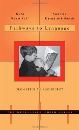 Pathways to Language: From Fetus to Adolescent, by Kamiloff 9780674008359