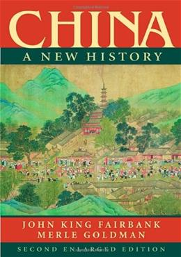 China: A New History, by Fairbank, 2nd Enlarged Edition 9780674018280