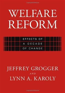 Welfare Reform : Effects of a Decade of Change 9780674018914